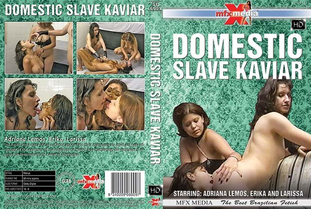 MFX Media: (Adriana Lemos, Erika, Larissa) - [SD-6009] Domestic Slave Kaviar [HDRip] - Lesbian, Domination