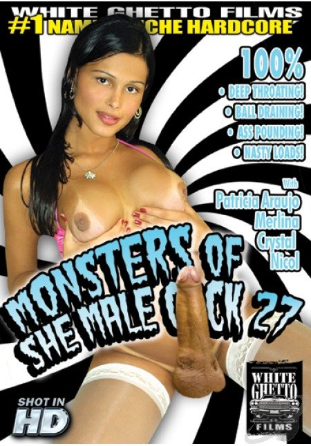 White Ghetto Films: (Crystal, Nicol, Patricia Araujo, Merlina) - Monsters Of She Male Cock #27 [SD / 935.25 Mb] -
