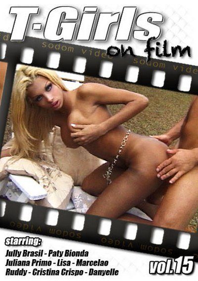 Sodom Video: (Marcelao Paty, Blonda Juliana, Primo Cristina, Crisp Jully, Brasil Ruddy) - T-Girls On Film 15 [SD / 738.58 Mb] -